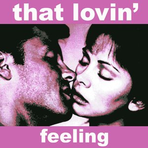 Image for 'That Lovin' Feeling - Music for the Romantic In You'