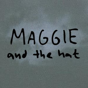 Image for 'Maggie and the Hat'
