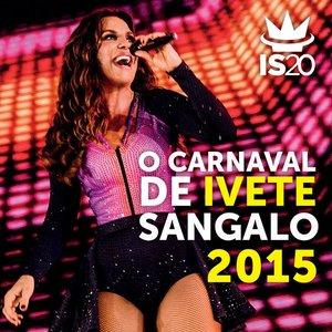 Imagem de 'O Carnaval De Ivete Sangalo 2015'