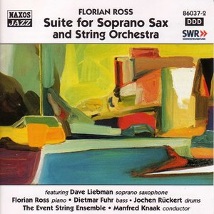 Image for 'Ross, Florian: Suite for Soprano Sax and String Orchestra'