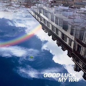 Image for 'GOOD LUCK MY WAY'