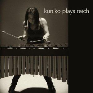 Bild für 'Kuniko Plays Reich'
