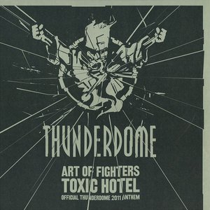 Image for 'Toxic Hotel (Official Thunderdome 2011 Anthem)'