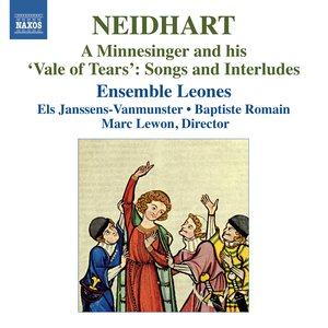 "Image for 'Neidhart: A Minnesinger and His ""Vale of Tears"" - Songs and Interludes'"