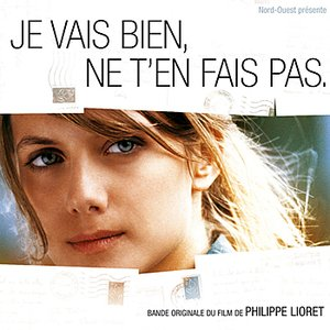Image for 'Je vais bien, ne t'en fais pas (Soundtrack from the Motion Picture)'