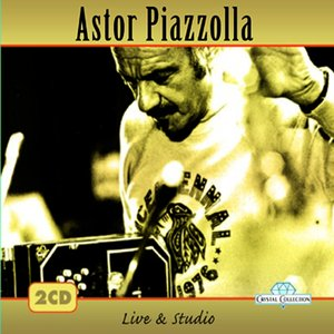 Image for 'Astor Piazzolla, Live & Studio'