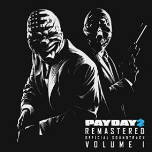 Image for 'Payday 2 Remastered (Official Soundtrack), Vol. 1'