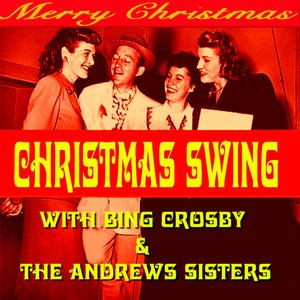 Immagine per 'Christmas Swing With Bing & The Andrews Sisters'
