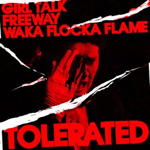 Image for 'Tolerated (feat. Waka Flocka Flame)'