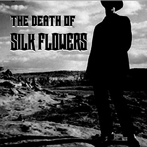 Image for 'the Death of Silk Flowers'