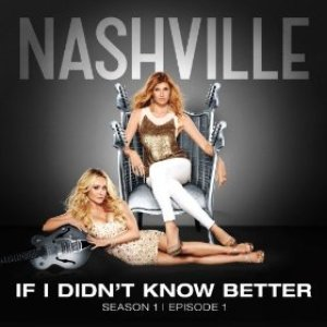 Image for 'If I Didn't Know Better (Nashville Cast version)'