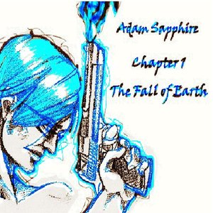 Image for 'Adam Sapphire - Chapter 1: The Fall of Earth'