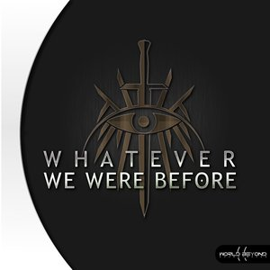 Image for 'Whatever We Were Before'
