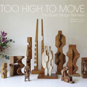 Image for 'Too High to Move (The Quiet Village Remixes)'