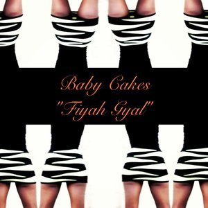 "Image for 'BABY CAKES ""FIYAH GYAL""'"