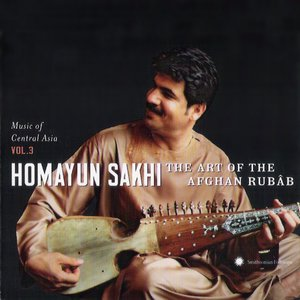 Image for 'Music Of Central Asia, Vol. 3: Homayun Sakhi - The Art Of The Afghan Rubâb'