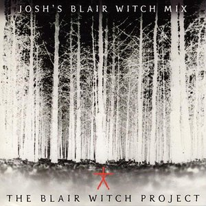 Image for 'Josh's Blair Witch Mix'