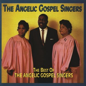 Image for 'The Best Of The Angelic Gospel Singers'