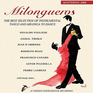 Image for 'Milongueros (the best selection of instrumental tango and milonga)'