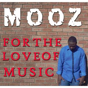 Image for 'Mooz - For The Love Of Music (Single)'