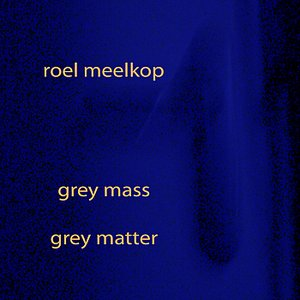 Image for 'Grey Mass / Grey Matter'