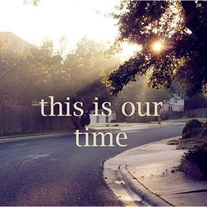 Image for 'This is our time'