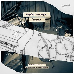 Image for 'Covered (The Robert Glasper Trio Recorded Live At Capitol Studios)'