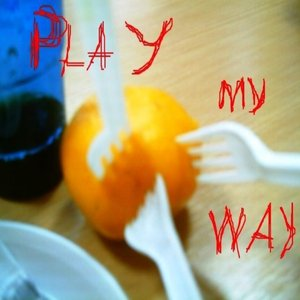 Image for 'Play my Way'