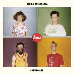 Image for 'Maria Antonietta Loves Chewingum (feat. Chewingum)'
