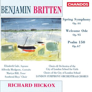 Image for 'Britten: Spring Symphony / Welcome Ode / Psalm 150'