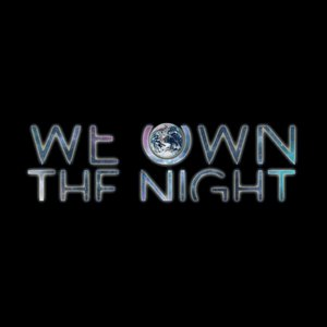 Image for 'We Own The Night'