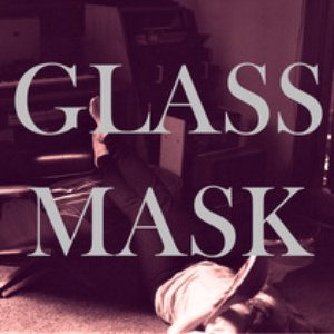 Image for 'GLASS MASK'