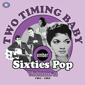 Image for 'Two Timing Baby: Ember Sixties Pop Vol. 2'