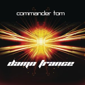 Image for 'Damn Trance (Continuous DJ Mix By Commander Tom)'