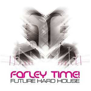 Imagem de 'Farley Time! Future Hard House'