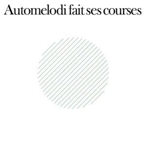 Image for 'Automelodi fait ses courses'
