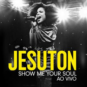 Image for 'Show Me Your Soul - Ao Vivo (Deluxe)'