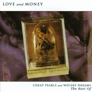 Image for 'Cheap Pearls And Whisky Dreams: The Best Of Love And Money'