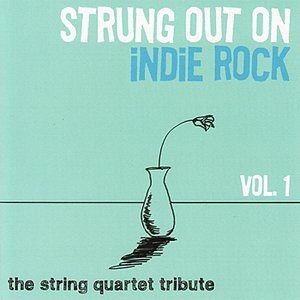 Image for 'Strung Out on Indie Rock : Volume 1'