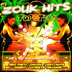 Image for 'Zouk Hits Top Ten (JE L'AI DANS MON CORPS)'