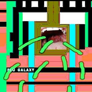 Image for 'FLU GALAXY'