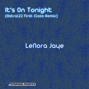 Image for 'It's On Tonight (Astral22 First Class Remix)'