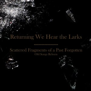 Image for 'Scattered Fragments of a Past Forgotten: Old Songs Reborn'