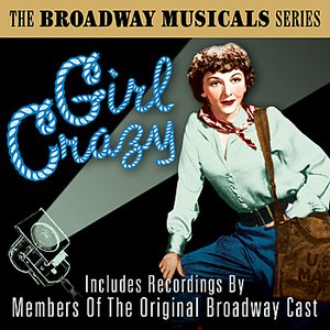 Image for 'Girl Crazy (The Best Of Broadway Musicals)'