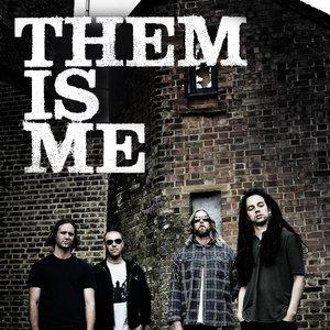 Bild für 'Them Is Me'