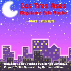Image for 'Regalame Esta Noche by Los Tres Ases and More Latin Hits'