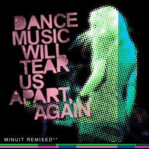 Image pour 'Dance Music Will Tear Us Apart, Again'