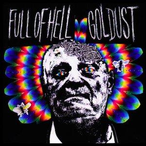 Image for 'Full of Hell/Goldust'
