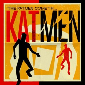 Image for 'The Katmen Cometh....'