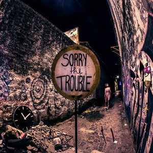 Image for 'Sorry The Trouble'